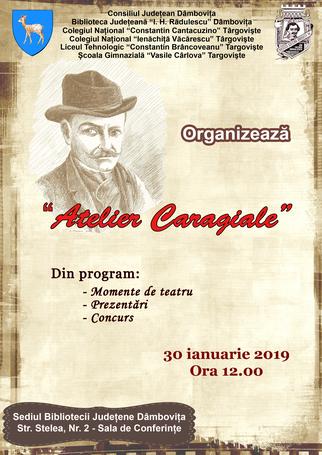 """""""Atelier Caragiale"""", dedicat aniversării marelui dramaturg român"""