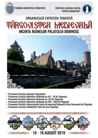 Nu rataţi expoziţia Târgoviştea medievală, între 16 – 18 august