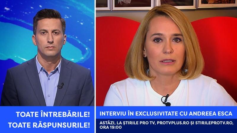 Ce se întâmplă acum cu Andreea Esca: toate întrebările, toate răspunsurile. Interviu azi, la Ştirile ProTV de la ora 19:00