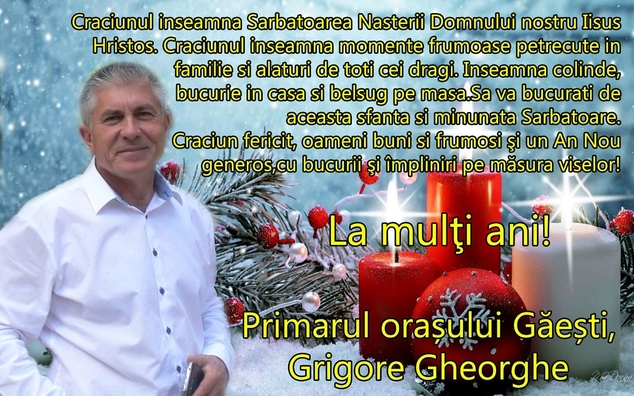 """Primarul oraşului Găeşti: """"Crăciun fericit, oameni buni şi frumoşi!"""""""