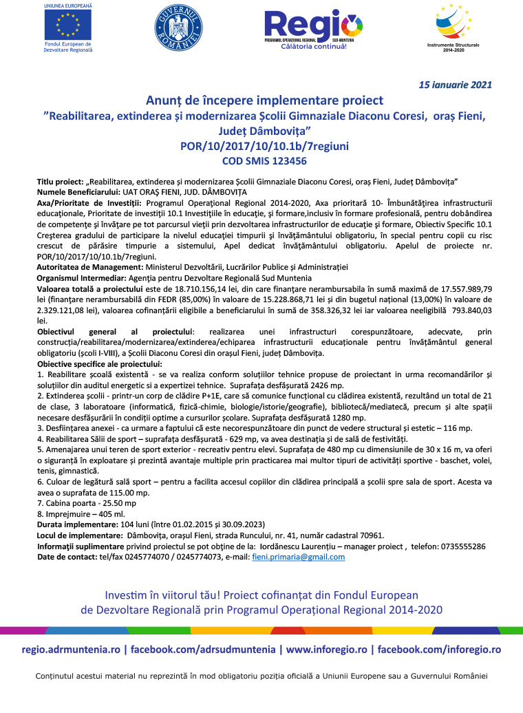 """Anunț de începere implementare proiect<br>""""Reabilitarea, extinderea și modernizarea Școlii Gimnaziale Diaconu Coresi, oraș Fieni,<br>Județ Dâmbovița""""<br>POR/10/2017/10/10.1b/7regiuni<br>COD SMIS 123456"""